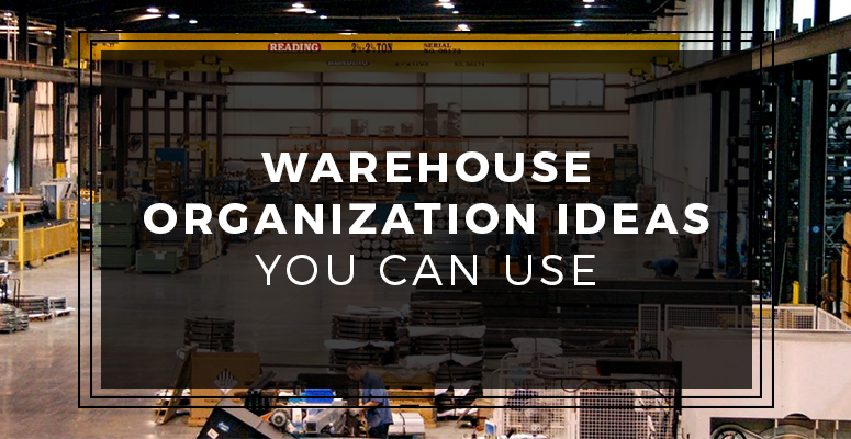 Warehouse Organization Ideas You Can Use Summit Storage