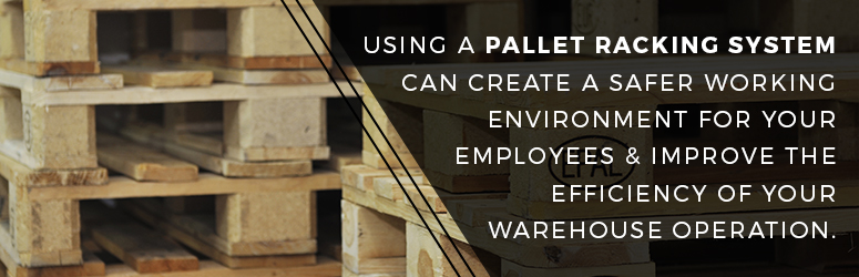 Benefits of a Pallet Racking System