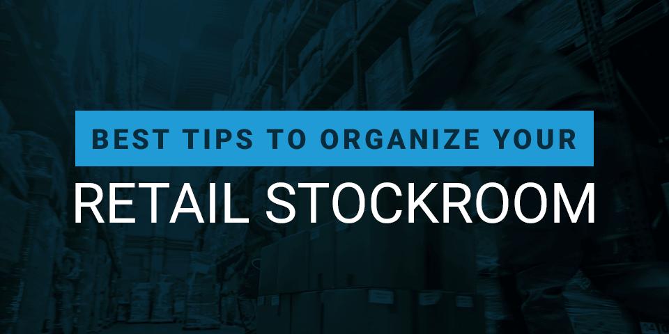 Best Tips To Organize Your Retail Stockroom Summit Storage
